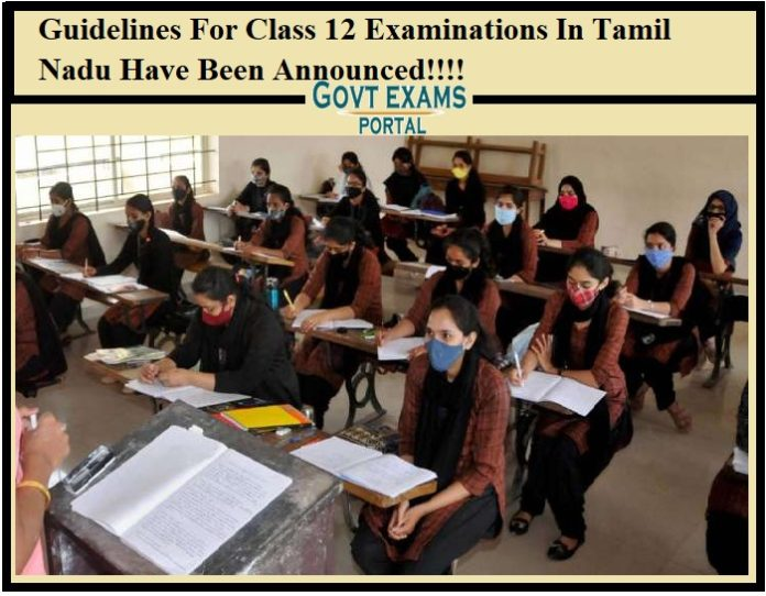 Guidelines For Class 12 Examinations In Tamil Nadu Have Been Announced!!!!