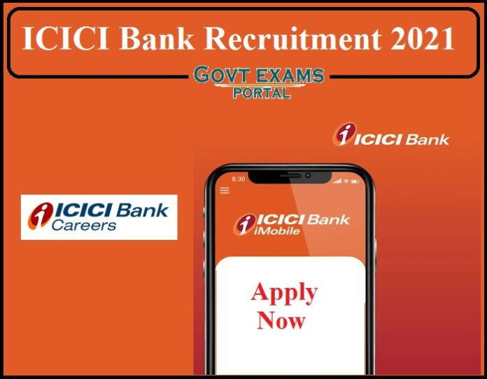 ICICI Bank Recruitment 2021 Notification Released- Apply Online Now!!!