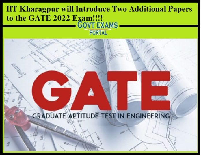 IIT Kharagpur will Introduce Two Additional Papers to the GATE 2022 Exam!!!!