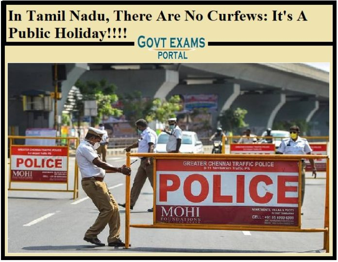 In Tamil Nadu There Are No Curfews It s A Public Holiday