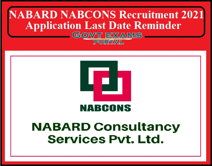 NABARD NABCONS Recruitment 2021 Application Last Date Reminder