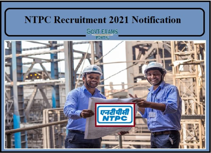 NTPC RECRUITMENT 2021 NOTIFICATION
