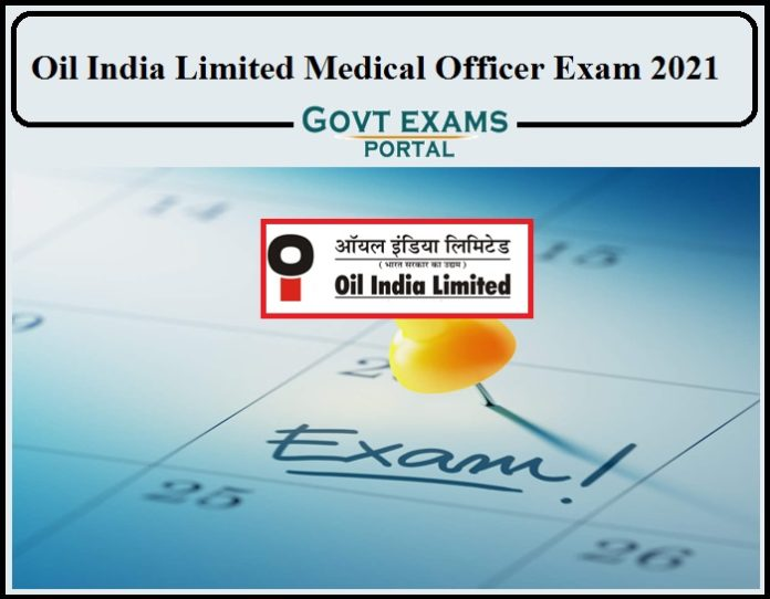 Oil India Limited Medical Officer Exam Date 2021- Check Details Here!!!