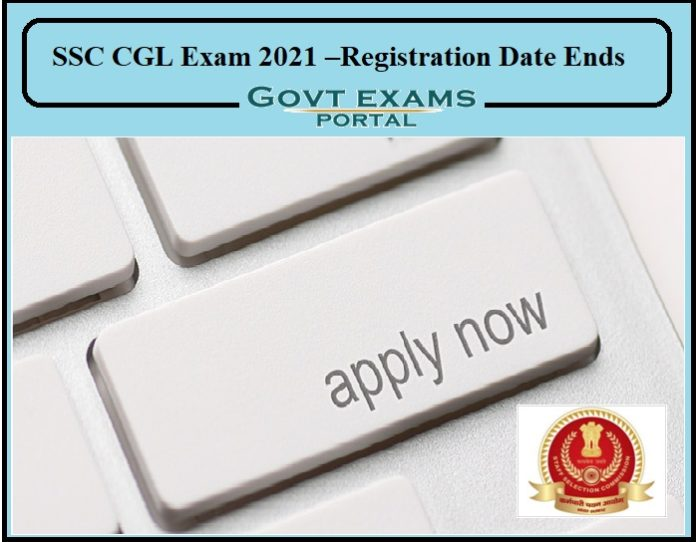 SSC CGL Exam 2021 –Registration Date Ends Soon