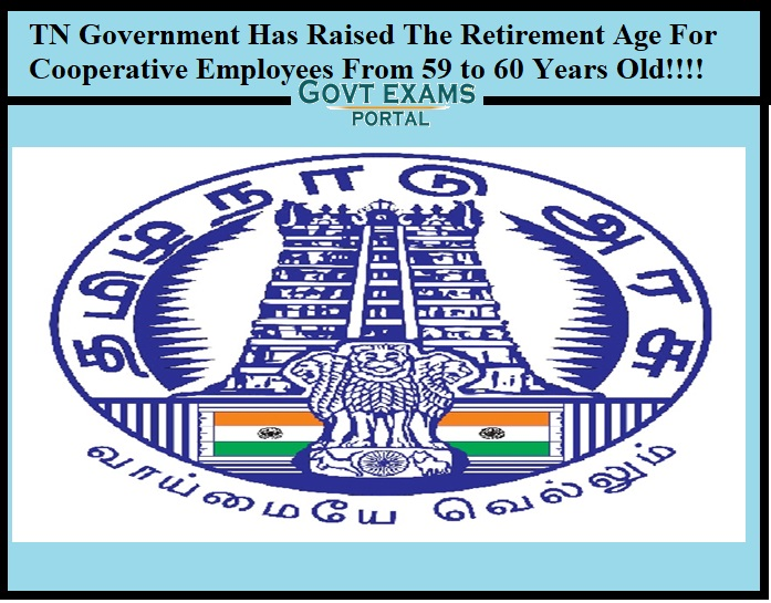 TN Government Has Raised The Retirement Age For Cooperative Employees From 59 to 60 Years Old!!!!