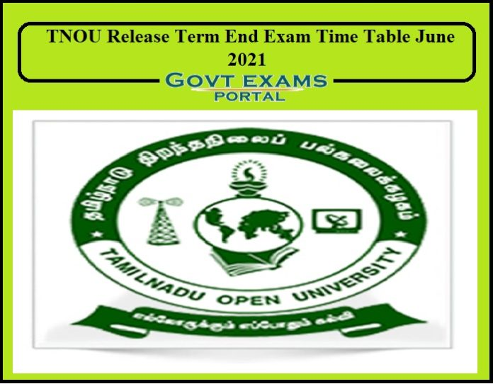 TNOU Release Term End Exam Time Table June 2021