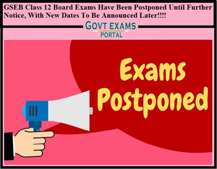 GSEB Class 12 Board Exams Have Been Postponed Until Further Notice, With New Dates To Be Announced Later!!!!