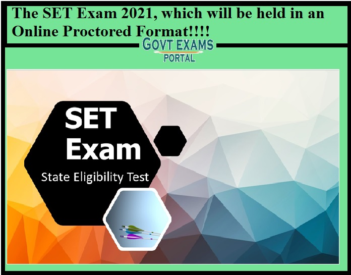 The SET Exam 2021, which will be held in an Online Proctored Format!!!!