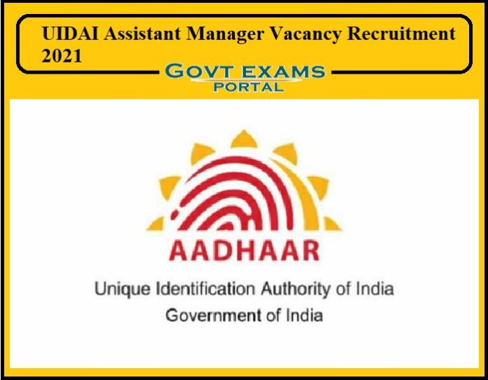 UIDAI Assistant Manager Vacancy Recruitment 2021