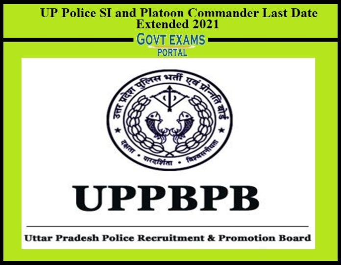 UP Police SI and Platoon Commander Last Date Extended 2021
