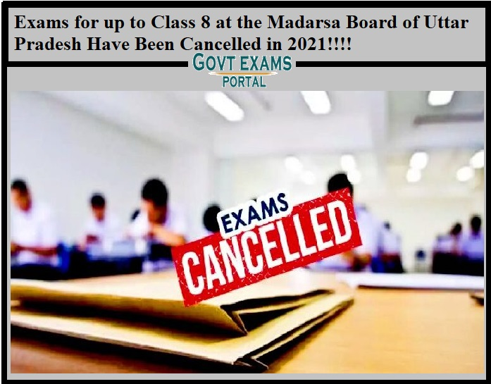 Exams for up to Class 8 at the Madarsa Board of Uttar Pradesh Have Been Cancelled in 2021!!!!