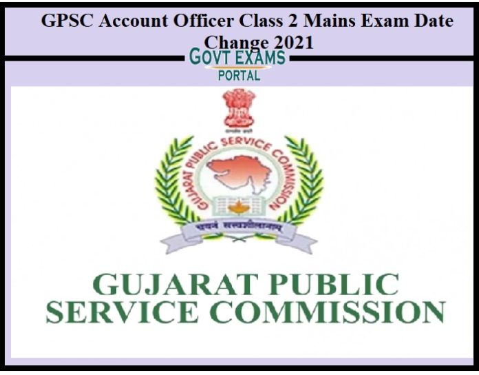 GPSC Account Officer Class 2 Mains Exam Date Change 2021