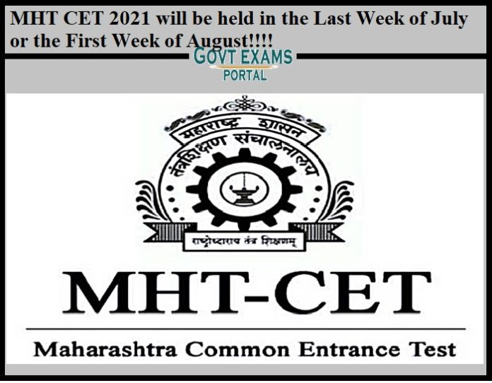 MHT CET 2021 will be held in the Last Week of July or the First Week of August!!!!
