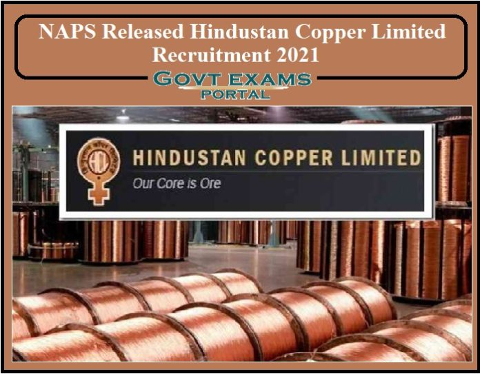 NAPS Released Hindustan Copper Limited Recruitment 2021